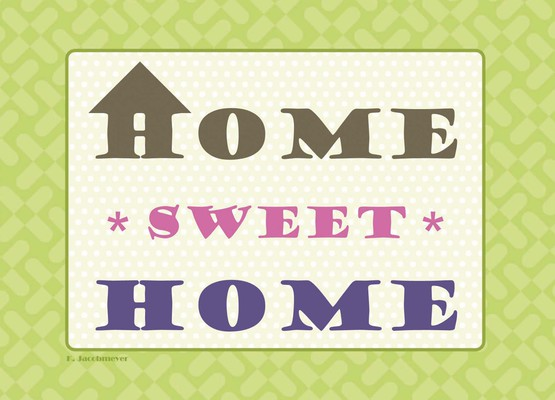 Home Sweet Home - jacobmeyerkerstin